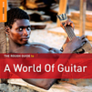 The rough guide to a world of guitar
